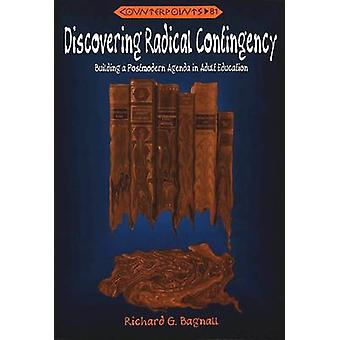 Discovering Radical Contingency - Building a Postmodern Agenda in Adul