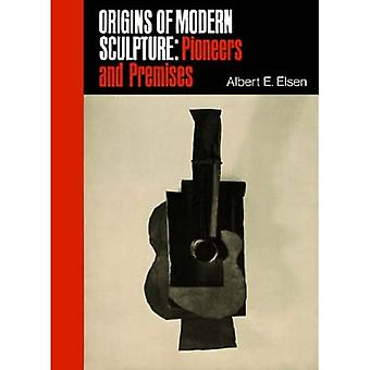 Origins of Modern Sculpture: Pioneers and Premises