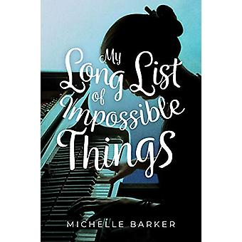 My Long List of Impossible Things by Michelle Barker - 9781773213651