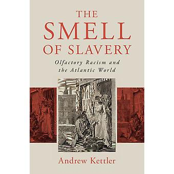 Smell of Slavery by Andrew Kettler
