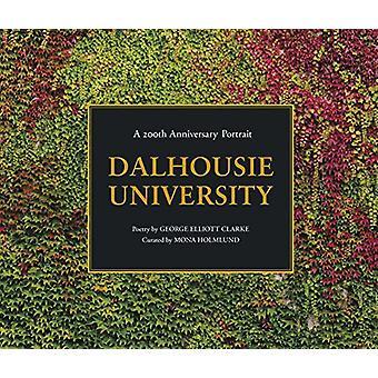 Dalhousie University - A 200th Anniversary Portrait by Mona Holmund -
