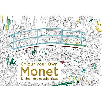 Colour Your Own Monet amp the Impressionists by Not Known