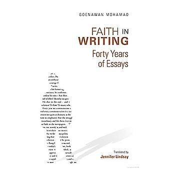 Faith in Writing - Forty Years of Essays by Goenawan Mohamad - 9789971