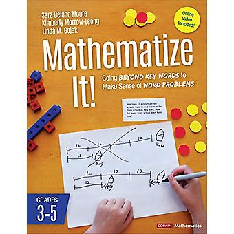 Mathematize It! - Going Beyond Key Words to Make Sense of Word Problem