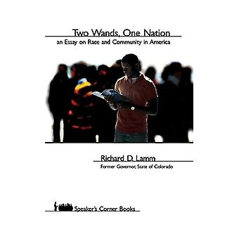 Two Wands - One Nation - An Essay on Race and Community in America by