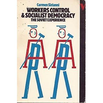 Workers Control and Socialist Democracy  The Soviet Experience by Carmen Sirianni