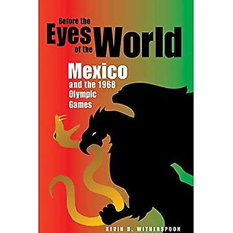 Before the Eyes of the World: Mexico and the 1968 Olympic Games
