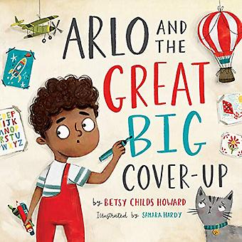 Arlo and the Great Big Cover-Up by Betsy Childs Howard - 978143356852