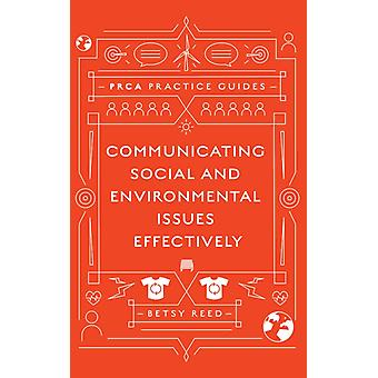 Communicating Social and Environmental Issues Effectively by Reed & Betsy