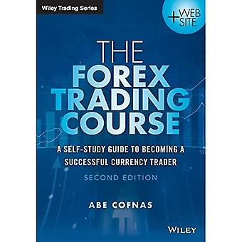 Forex Trading Course: A Self-Study Guide to Becoming a Successful Currency Trader (Wiley Trading)