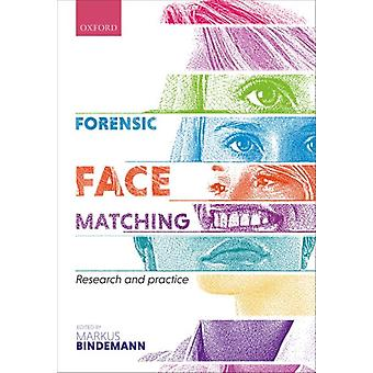 Forensic Face Matching  Research and Practice by Markus Bindemann