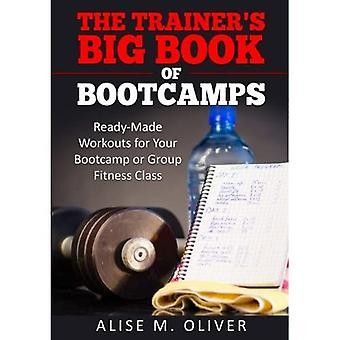 El Gran Libro de Bootcamps del Entrenador:Entrenamientos listos para tu bootcamp o clase de fitness grupal