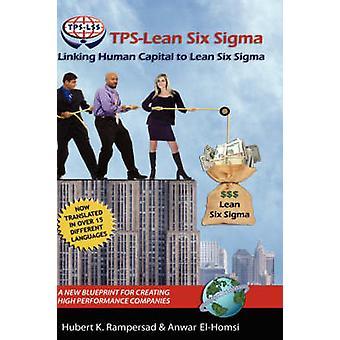 TPS - لين ستة سيغما -- ربط رأس المال البشري إلى ستة العجاف سيغما -- A جديد باء