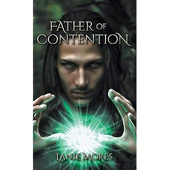 Father of Contention by Lanie Mores - 9781773709086 Book