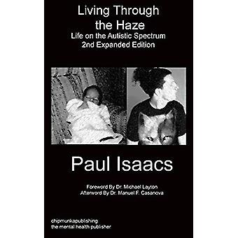 Living Through the Haze 2nd Edition by Paul Isaacs - 9781783823208 Bo