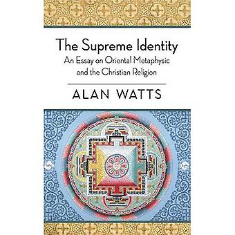 The Supreme Identity by Alan W Watts - 9781626548688 Book