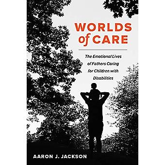 Worlds of Care by Aaron J. Jackson