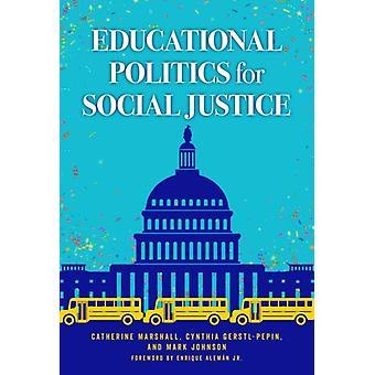 Utbildningspolitik för social rättvisa av andra Catherine Marshall & Andra Cynthia Gerstl Pepin & Andra Mark Johnson & Andra Enrique Aleman Jr