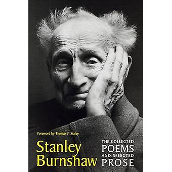 The Collected Poems and Selected Prose by Stanley Burnshaw