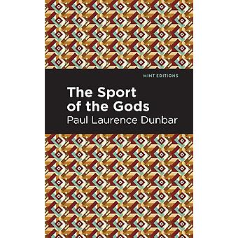 The Sport of the Gods by Paul Lawrence Dunbar & Contributions by Mint Editions