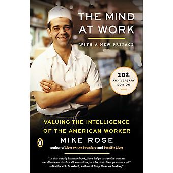 The Mind at Work  Valuing the Intelligence of the American Worker by Mike Rose
