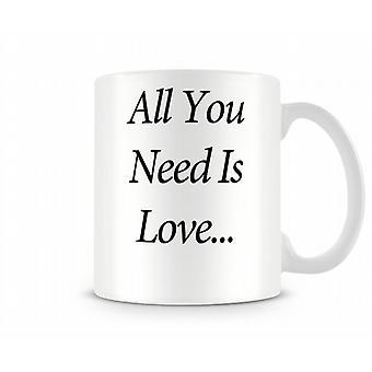 All You Need Is Love Printed Mug