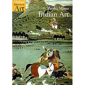 Indian Art by Partha Mitter - 9780192842213 Book