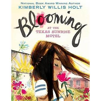 Blooming at the Texas Sunrise Motel by Blooming at the Texas Sunrise