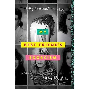 My Best Friend's Exorcism by Grady Hendrix - 9781594749766 Book