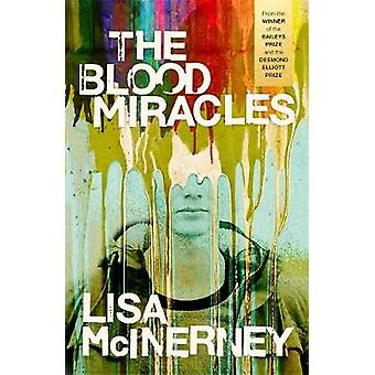 The Blood Miracles by Lisa McInerney - 9781444798890 Book