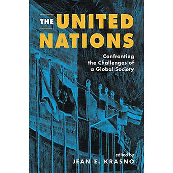 The United Nations - Confronting the Challenges of a Global Society by