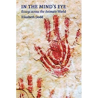 In the Mind's Eye - Essays Across the Animate World by Elizabeth C. Do