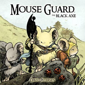 Mouse Guard - Black Axe by David Petersen - Paul Morrissey - David Pet