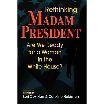 Repenser la Madame la présidente - sommes-nous prêts pour une femme dans le Hou blanc