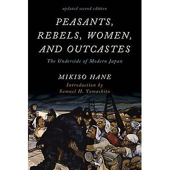Peasants - Rebels - Women - and Outcastes - The Underside of Modern Ja