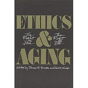Éthique et vieillissement: le droit de vivre, le droit de mourir
