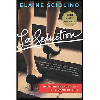 La Seduction: Hoe de Fransen het spel van het leven