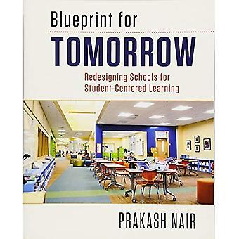 Blåkopia för morgondagen: omformande skolor för studentinriktade lärande