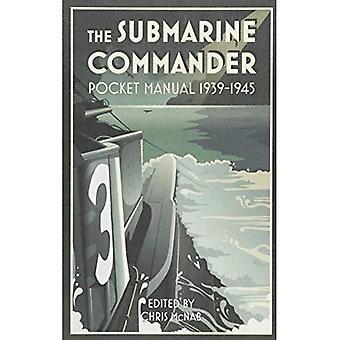 The Submarine Commander Pocket Manual 1939-1945 (Pocket Manual)