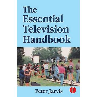 Essential Television Handbook by Jarvis & Peter