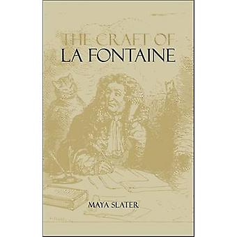 The Craft of LaFontaine by Slater & Maya