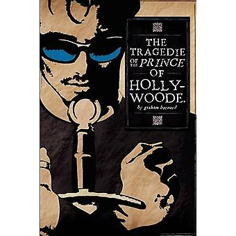 The Tragedie of the Prince of Hollywoode by Barnard & Graham