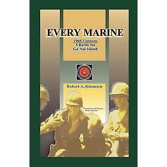Every Marine 1968 Vietnam A Battle for Go Noi Island by Simonsen & Robert A.