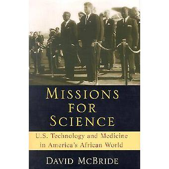 Missions for Science U.S. Technology and Medicine in Americas African World by McBride & David