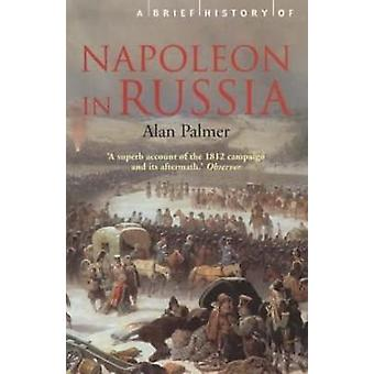 Brief History of Napolean in Russia by Palmer & Alan