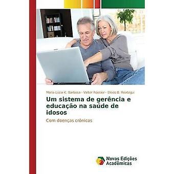 Umm sistema de gerncia e educao nb sade de idosos door K. Barbosa Maria Lcia
