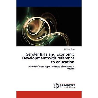 Gender Bias and Economic Developmentwith reference to education by Goel Mridula