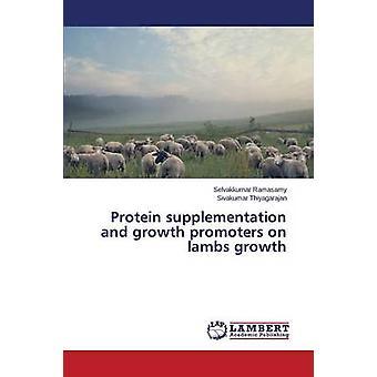 Suplementação de proteína e promotores de crescimento sobre o crescimento de cordeiros por rocha Selvakkumar