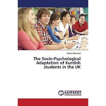 Die sozialpsychologische Anpassung der kurdischen Studenten in Großbritannien von Mahmood Rebaz