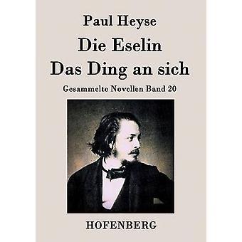 Die Eselin Das Ding ein Sitsch von Paul Heyse
